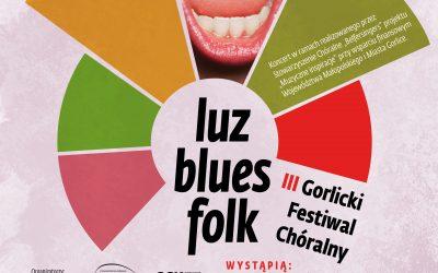 "III Gorlicki Festiwal Chóralny ""Luz-blues folk"""